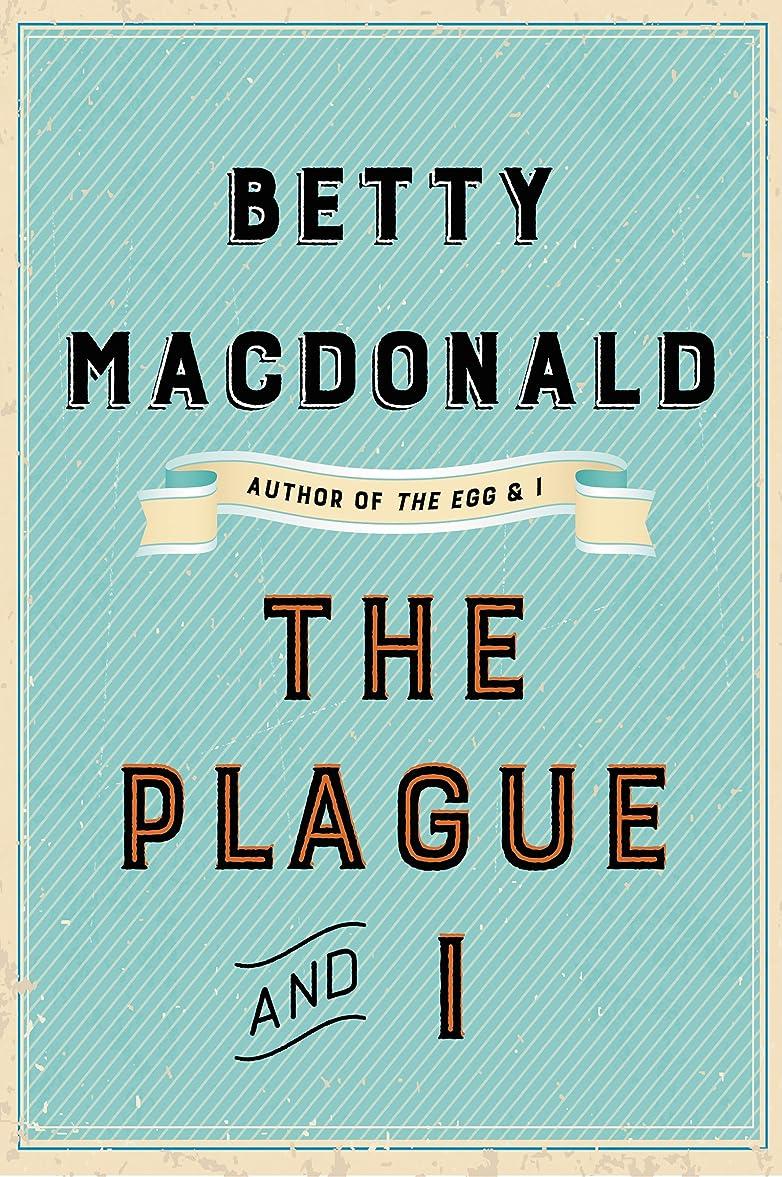 プレゼント抜け目がない召集するThe Plague and I (English Edition)