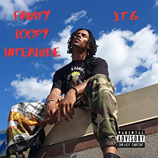 Fruity Loopy Interlude [Explicit]