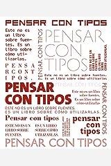 Pensar con tipos: Una guía clave para estudiantes, diseñadores, editores y escritores (Spanish Edition) Kindle Edition