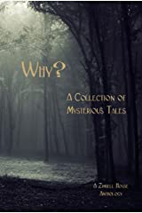 Why? A Collection of Mysterious Tales: A Zimbell House Anthology Kindle Edition