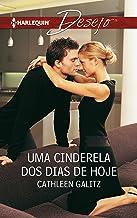 Uma cinderela dos dias de hoje (Desejo Livro 767) (Portuguese Edition)