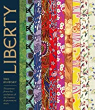 Liberty: The History: Treasures from the Archives of the Luxury Department Store