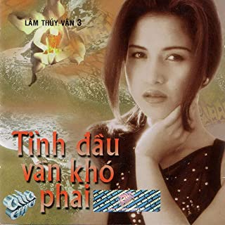 Lâm Thúy Vân 3 - Tình Đầu Vẫn Khó Phai (Asia CD 090)