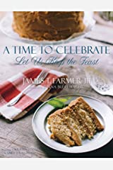 A Time to Celebrate: Let Us Keep the Feast Kindle Edition