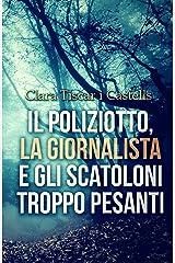 Il poliziotto, la giornalista e gli scatoloni troppo pesanti (Italian Edition) Versión Kindle