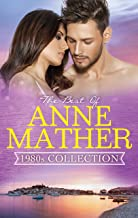 The Best Of Anne Mather: 1980s Collection - 3 Book Box Set