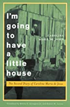 I'm Going to Have a Little House: The Second Diary of Carolina Maria de Jesus (Engendering Latin America)