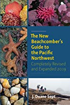 The New Beachcomber's Guide to the Pacific Northwest