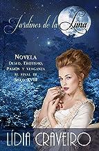 Jardines de la Luna: La sensualidad de la luz de la luna (Spanish Edition)