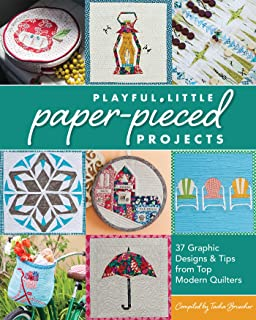 Playful Little Paper-Pieced Projects: 37 Graphic Designs &