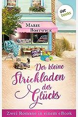 """Der kleine Strickladen des Glücks: Zwei Romane in einem eBook: """"Der kleine Laden des Glücks"""" und """"Sommer im kleinen Laden des Glücks"""" (German Edition) Kindle Edition"""