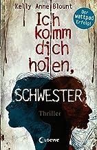 Ich komm dich holen, Schwester: Spannender Jugenthriller für Jungen und Mädchen ab 14 Jahre (German Edition)