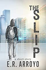 The Slip (a short story) Kindle Edition