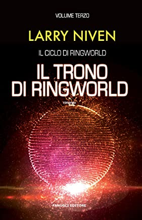 Il trono di Ringworld (Ciclo di Ringworld #3) (Fanucci Editore)