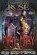 Mary, Mary: (Mary, Mary, Quite Contrary) (Once Upon a Rhyme Series Book 1)