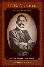 M.K. Gandhi, Attorney at Law: The Man before the Mahatma