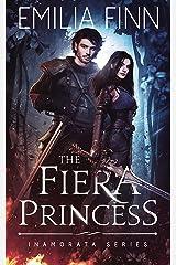 The Fiera Princess (Inamorata Series Book 1) Kindle Edition