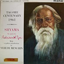 Shyama: An Opera By Tagore - Tagore Centenary 1961 with Spoken Introduction by Yehudi Menuhin