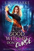 Good Witches Don't Curse (Academy of Shadowed Magic Book 3)