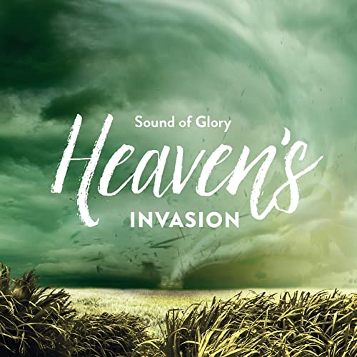 Sound of Glory - Heaven's Invasion (2019)