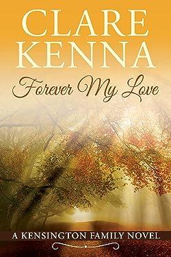 Forever My Love (Kensington Family Novels Book 2)