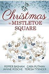 Christmas in Mistletoe Square: Christmas Romance Novella Collection Kindle Edition