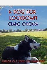 A Dog For Lockdown (Irish Lockdown Book 2) Kindle Edition