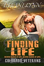 Finding Life (Colorado Veterans Book 4)