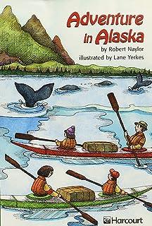 Harcourt School Publishers Trophies: Adventure Alaska Grade 5 Adventure in Alaska