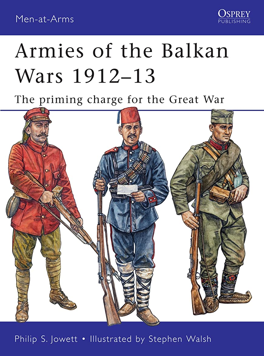 鈍いその笑いArmies of the Balkan Wars 1912–13: The priming charge for the Great War (Men-at-Arms Book 466) (English Edition)
