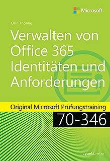 Verwalten von Office 365-Identitäten und -Anforderungen: Original Microsoft Prüfungstraining 70-346 (Original Microsoft Training) (German Edition)
