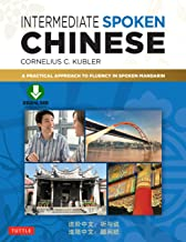 Intermediate Spoken Chinese: A Practical Approach to Fluency in Spoken Mandarin (Downloadable Audio Included)