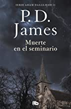 Muerte en el seminario (Adam Dalgliesh 11) (Spanish Edition)