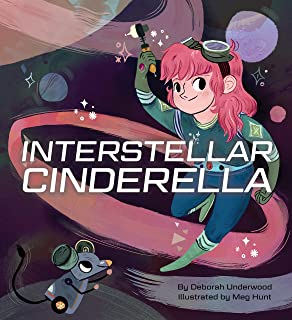 Interstellar Cinderella: (Princess Books for Kids, Books about Science)