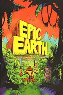 Epic Earth Episode One