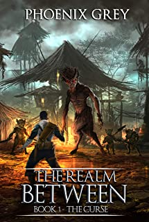 The Realm Between: The Curse: A LitRPG Saga (Book 1) (English Edition)