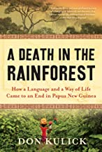 A Death in the Rainforest: How a Language and a Way of Life Came to an End in Papua New..