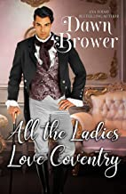 All the Ladies Love Coventry (Bluestockings Defying Rogues Book 5)
