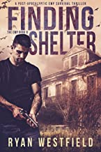 Finding Shelter: A Post-Apocalyptic EMP Survival Thriller (The EMP Book 8)