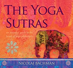 The Yoga Sutras: An Essential Guide to the Heart of Yoga Philosophy