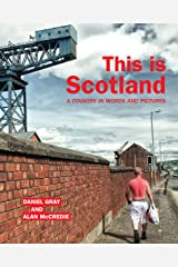 This is Scotland: A Country in Words and Pictures Kindle Edition