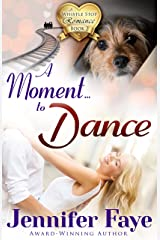 A Moment To Dance: (A Whistle Stop Romance, book 2) Kindle Edition