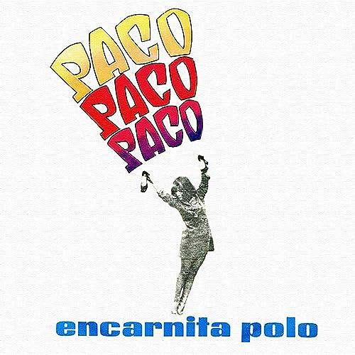 Paco Paco Paco de Encarnita Polo en Amazon Music - Amazon.es