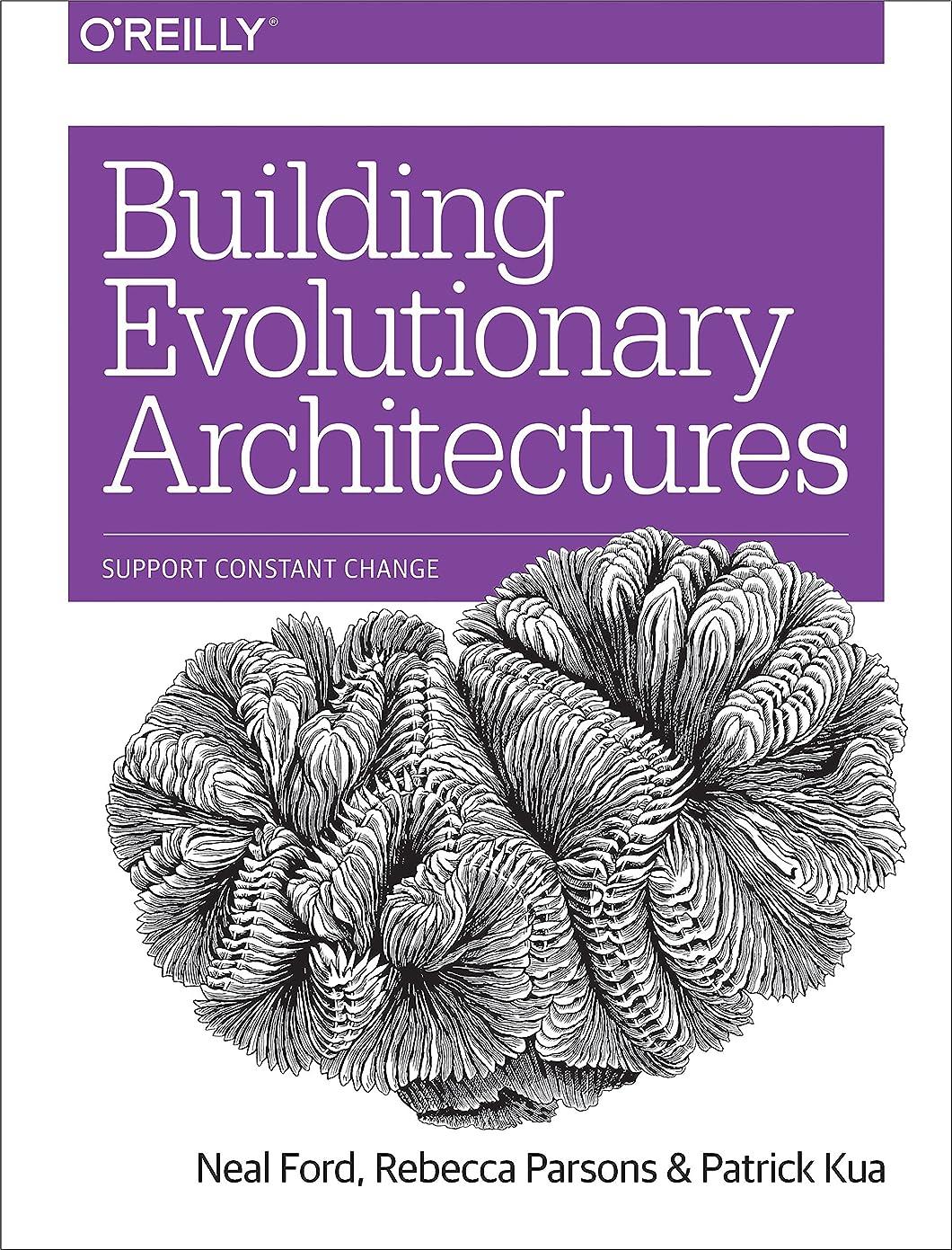 服宿題をする連合Building Evolutionary Architectures: Support Constant Change (English Edition)