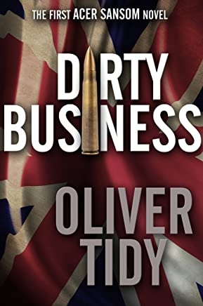Dirty Business (The Acer Sansom Novels Book 1)