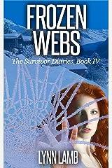 Frozen Webs: A Post-Apocalyptic, Dystopian Series (The Survivor Diaries Book 4) Kindle Edition