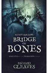 SLEEPY HOLLOW: Bridge of Bones (Jason Crane Book 2) Kindle Edition