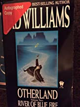 By TAD WILLIAMS Otherland Volume 2: River of Blue Fire (Open Market Ed) [Paperback]