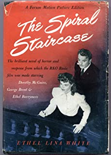 The Spiral Staircase : The Brilliant Novel of Horror and Suspsense from which the RKO Radion Film Was Made Starring Dorothy McGuire, George Brent & Ethel Barrymore ( Some Must Watch )
