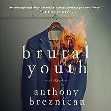 Brutal Youth: A Novel